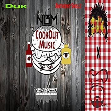 Cookout Music (feat. Anthony Skillz & Duk)