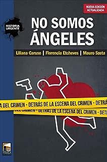 No somos ángeles: Detrás de la escena del crimen (Spanish Edition)