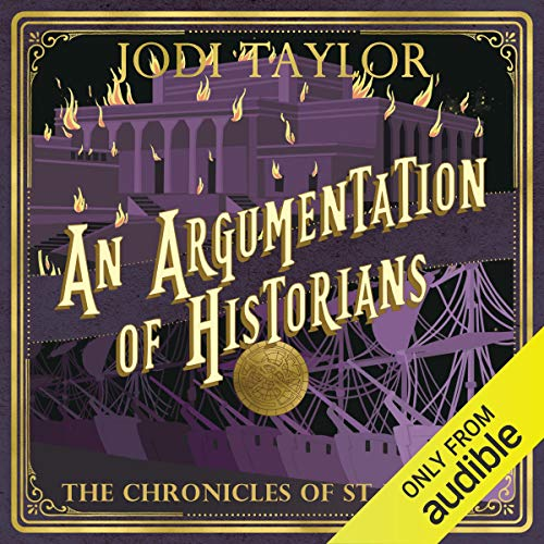 An Argumentation of Historians     The Chronicles of St. Mary's, Book 9              Written by:                                                                                                                                 Jodi Taylor                               Narrated by:                                                                                                                                 Zara Ramm                      Length: 12 hrs and 34 mins     16 ratings     Overall 4.8