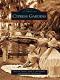 Cypress Gardens (Images of America) (English Edition)