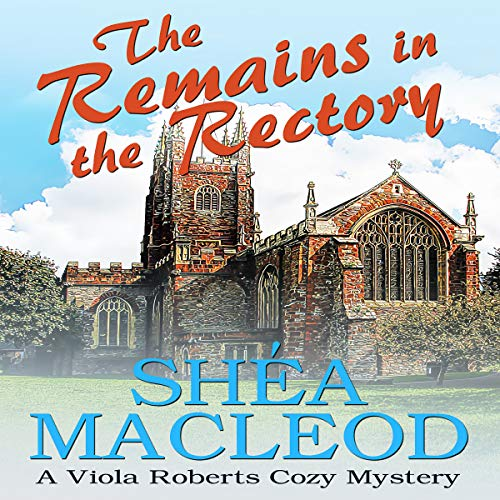 The Remains in the Rectory: A Viola Roberts Cozy Mystery audiobook cover art