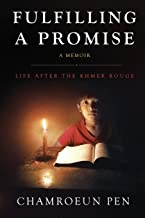 Fulfilling A Promise: Life After The Khmer Rouge