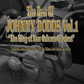 The Best of Johnny Dodds, Vol. 1 (The King of New Orleans Clarinet)