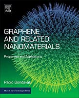 Graphene and Related Nanomaterials: Properties and Applications (Micro and Nano Technologies)