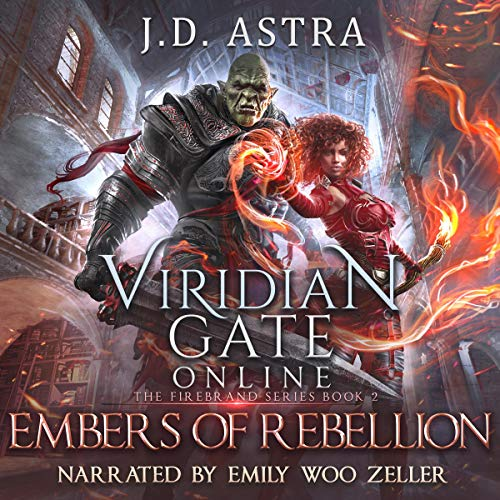 Viridian Gate Online: Embers of Rebellion Audiobook By J.D. Astra cover art