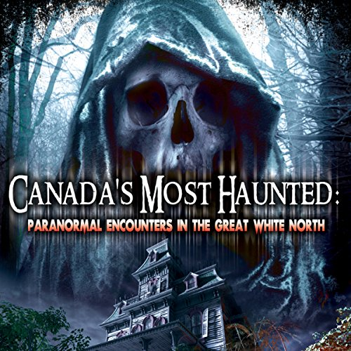 Canada's Most Haunted Audiobook By William Burke cover art
