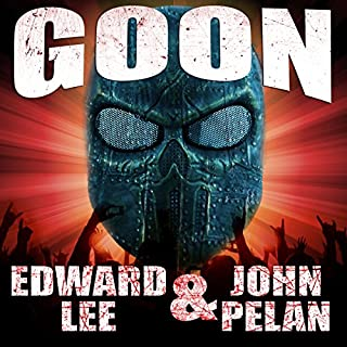 Goon                   By:                                                                                                                                 Edward Lee,                                                                                        John Pelan                               Narrated by:                                                                                                                                 Joe Hempel                      Length: 3 hrs and 30 mins     51 ratings     Overall 4.0