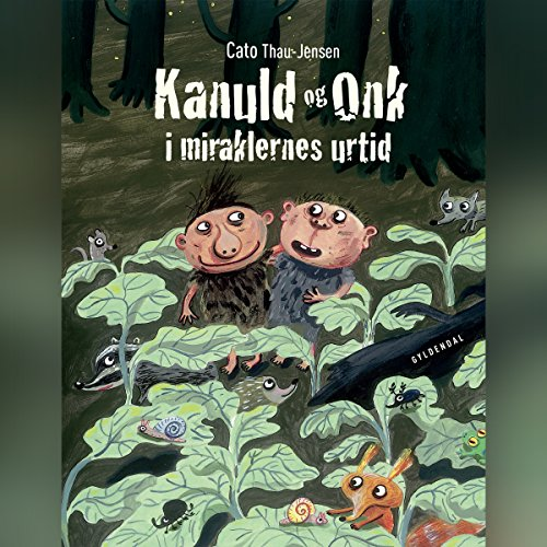 Kanuld og Onk i miraklernes urtid audiobook cover art