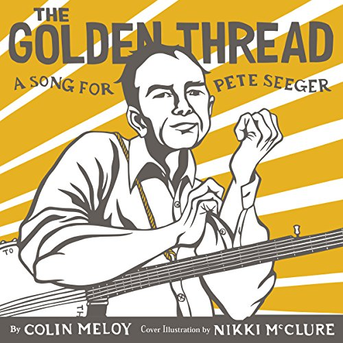 The Golden Thread     A Song for Pete Seeger              By:                                                                                                                                 Colin Meloy                               Narrated by:                                                                                                                                 Colin Meloy                      Length: 9 mins     1 rating     Overall 5.0