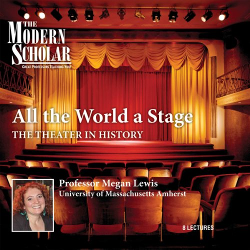 The Modern Scholar: All the World a Stage audiobook cover art