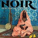 Noir: Entre peinture et histoire