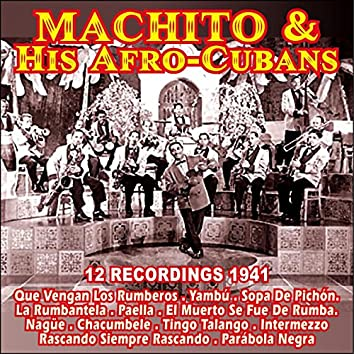 12 Recordings 1941 . Machito & His Afro-Cubans