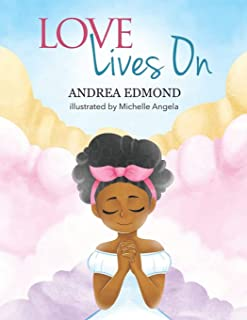 Love Lives On: A Celebration of Being Reunited with an Adored Loved One in Heaven