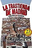 La trastienda de Madrid: Lo que otras guías no cuentan