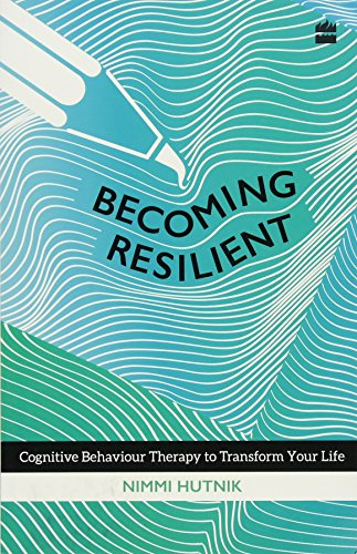 Becoming Resilient: Cognitive Behaviour Therapy to Transform Your Life (City Plans)