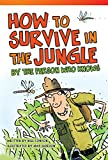 Teacher Created Materials - Literary Text: How to Survive in the Jungle by the Person Who Knows - Grade 3 - Guided Reading Level M (Fiction Readers)