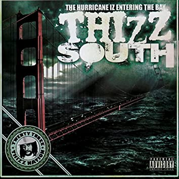 Thizz Nation V. 23 - THIZZ SOUTH: The Hurricane Iz Entering the Bay