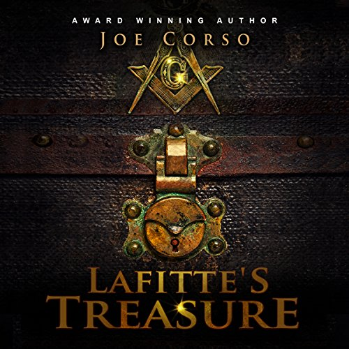 Lafitte's Treasure                   By:                                                                                                                                 Joe Corso                               Narrated by:                                                                                                                                 A. T. Al Benelli                      Length: 7 hrs and 24 mins     9 ratings     Overall 4.0