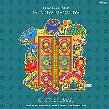 Talariya Magariya (Choti Si Umar)