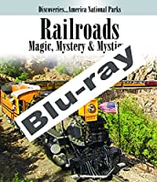 Discoveries America National Parks, Railroads: Magic, Mystery & Mystique (Blu-ray)