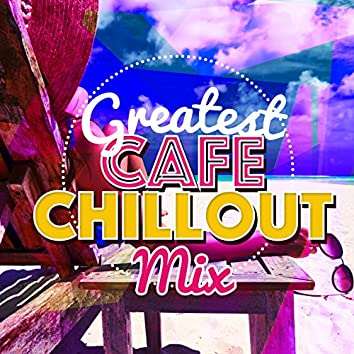 Greatest Cafe Chillout Mix