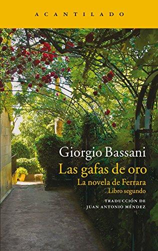 Las gafas de oro: La novela de Ferrara. Libro segundo (Narrativa del Acantilado nº 260)