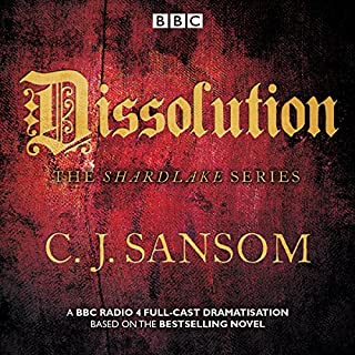 Shardlake: Dissolution     BBC Radio 4 Full-Cast Dramatisation              By:                                                                                                                                 C J Sansom                               Narrated by:                                                                                                                                 Jason Watkins,                                                                                        Mark Bonnar                      Length: 2 hrs and 14 mins     104 ratings     Overall 4.6