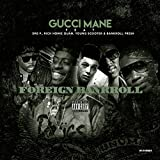 Foreign Bankroll (feat. Dre P., Young Scooter, Bankroll Fresh & Rich Homie Quan) [Explicit]