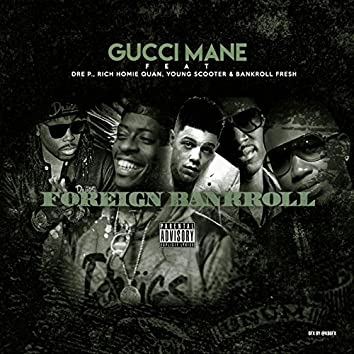Foreign Bankroll (feat. Dre P., Young Scooter, Bankroll Fresh & Rich Homie Quan)