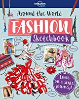 Around The World Fashion Sketchbook (Lonely Planet Kids)