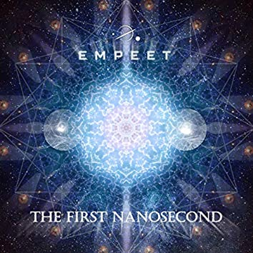 The First Nanosecond