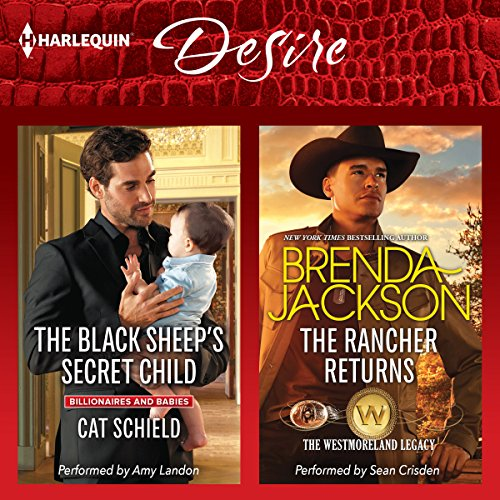 The Black Sheep's Secret Child & The Rancher Returns     The Westmoreland Legacy              Written by:                                                                                                                                 Cat Schield,                                                                                        Brenda Jackson                               Narrated by:                                                                                                                                 Amy Landon,                                                                                        Sean Crisden                      Length: 9 hrs and 55 mins     1 rating     Overall 5.0