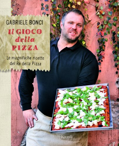 Il gioco della pizza. Le magnifiche ricette del re della pizza. Ediz. illustrata
