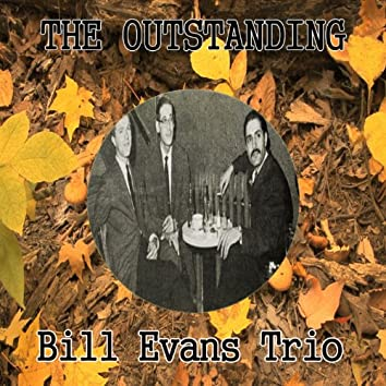 The Outstanding Bill Evans Trio