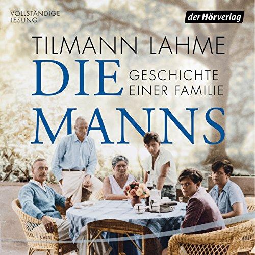 Die Manns: Geschichte einer Familie audiobook cover art