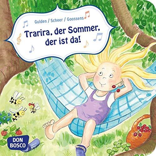 Trarira, der Sommer, der ist da! Mini-Bilderbuch. Don Bosco Minis: Bilderbuchgeschichten. (Musikalische Bilderbuchgeschichten)