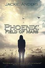 Phoenix: Field Of Mars (The Phoenix Trilogy)