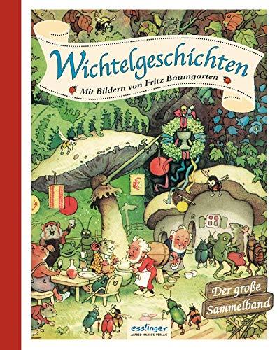 Wichtelgeschichten: Mit Bildern von Fritz Baumgarten - Der große Sammelband