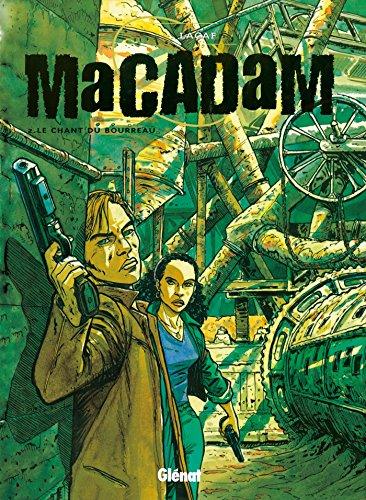 Macadam, tome 2 : Le chant du bourreau