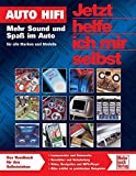 Auto Hifi: Mehr Sound und Spaß im Auto - für alle Marken und Modelle