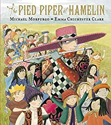Image: The Pied Piper of Hamelin | Hardcover: 64 pages | Michael Morpurgo (Author), Emma Chichester Clark (Illustrator). Publisher: Candlewick (October 25, 2011)