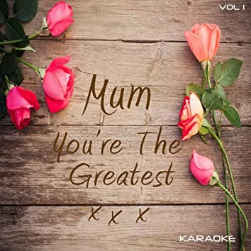 Mum You're The Greatest - Karaoke, Vol. 1