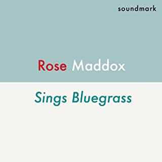 Rose Maddox Sings Bluegrass with Bill Monroe and Don Reno