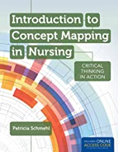 Introduction to Concept Mapping in Nursing: Critical Thinking in Action