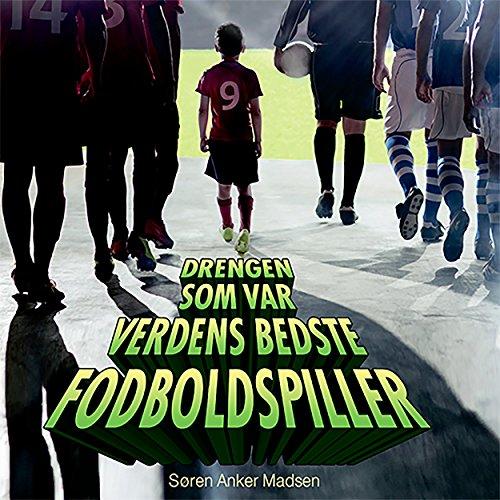 Drengen som var verdens bedste fodboldspiller audiobook cover art