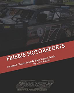 FRISBIE MOTORSPORTS: SPORTMOD CHASSIS SETUP & RACE SUPPORT GUIDE (Dirt Track Series)