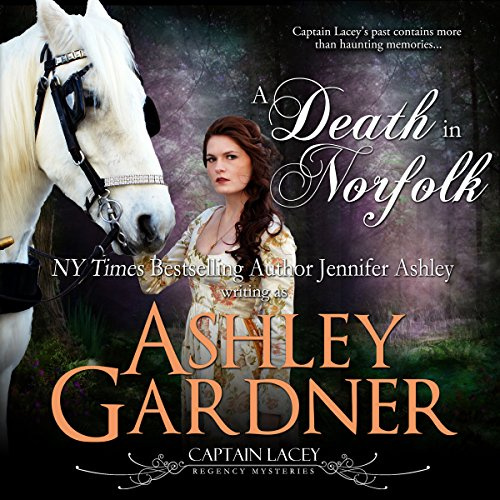A Death in Norfolk     Captain Lacey Regency Mysteries, Book 7              By:                                                                                                                                 Ashley Gardner,                                                                                        Jennifer Ashley                               Narrated by:                                                                                                                                 James Gillies                      Length: 6 hrs and 49 mins     122 ratings     Overall 4.6