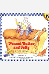Peanut Butter and Jelly: A Play Rhyme Paperback