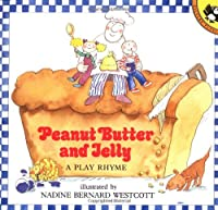 Peanut Butter and Jelly: A Play Rhyme (Puffin Unicorn)