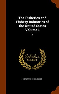 The Fisheries and Fishery Industries of the United States Volume 1: 1